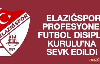 Elazığspor, Profesyonel Futbol Disiplin Kurulu'na Sevk Edildi