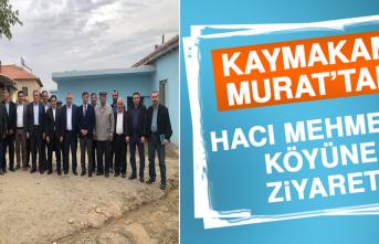 Kaymakam Murat'tan Hacı Mehmetli Köyüne Ziyaret