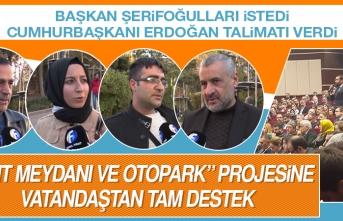 """""""Kent Meydanı Ve Otopark"""" Projesine Vatandaştan Tam Destek"""