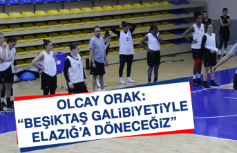 """Olcay Orak: """"Beşiktaş galibiyetiyle Elazığ'a döneceğiz"""""""