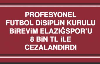 PFDK; Birevim Elazığspor'u 8 Bin TL İle Cezalandırdı