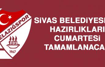 Sivas Belediyespor Hazırlıkları Cumartesi Tamamlanacak