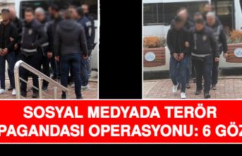 Sosyal Medyada Terör Propagandası Operasyonu: 6 Gözaltı
