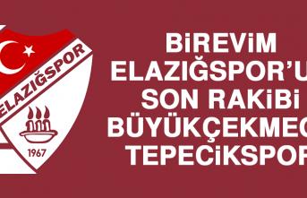 Birevim Elazığspor'un Son Rakibi Büyükçekmece Tepecikspor