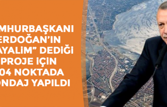 """Cumhurbaşkanı Erdoğan'ın """"Hayalim"""" Dediği Proje İçin 304 Noktada Sondaj Yapıldı"""