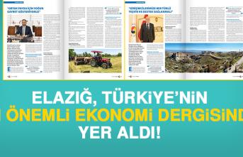 Elazığ Türkiye'nin en önemli ekonomi dergisinde yer aldı!