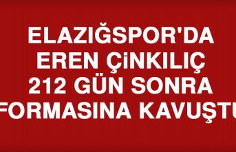 Elazığspor'da Eren Çinkılıç, 212 Gün Sonra Formasına Kavuştu