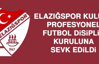 Elazığspor Kulübü, PFDK Sevk Edildi