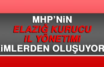 MHP'nin Elazığ Kurucu İl Yönetimi Belli Oldu