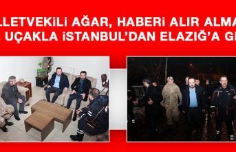 Milletvekili Ağar, Haberi Alır Almaz Özel Uçakla İstanbul'dan Elazığ'a Geldi