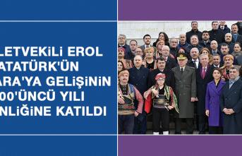 Milletvekili Erol, Atatürk'ün Ankara'ya Gelişinin 100'üncü Yılı Etkinliğine Katıldı