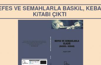"""""""Nefes ve Semahlarla Baskil, Keban"""" Kitabı Çıktı"""