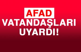 AFAD VATANDAŞLARI UYARDI!