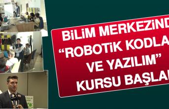 """Bilim Merkezinde, """"Robotik Kodlama Ve Yazılım"""" Kursu Başladı"""