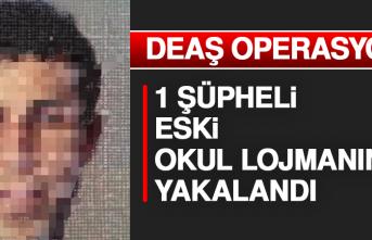 DEAŞ Operasyonu 1 Şüpheli Eski Okul Lojmanında Yakalandı