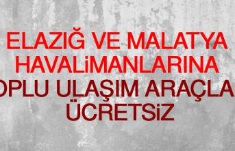 """DHMİ: """"Elazığ ve Malatya Havalimanlarına Toplu Ulaşım Araçları Ücretsiz"""""""