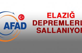 ELAZIĞ DEPREMLERLE SALLANIYOR