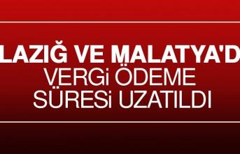 Elazığ Ve Malatya'da Vergi Ödeme Süresi Uzatıldı