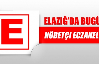 Elazığ'da 14 Ocak'ta Nöbetçi Eczaneler