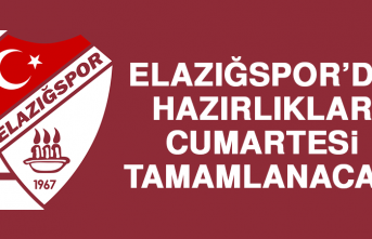 Elazığspor'da Hazırlıklar Cumartesi Tamamlanacak