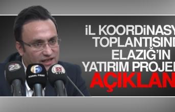 İl Koordinasyon Toplantısında Elazığ'ın Yatırım Projeleri Açıklandı