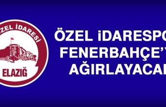 Özel İdarespor, Fenerbahçe'yi Ağırlayacak