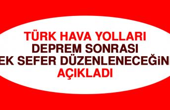 Türk Hava Yolları Deprem Sonrası Ek Sefer Düzenleneceğini Açıkladı