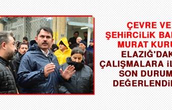 Bakan Kurum Elazığ'daki Çalışmalara İlişkin Son Durumu Değerlendirdi