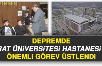 Depremde, Fırat Üniversitesi Hastanesi de Önemli Görev Üstlendi