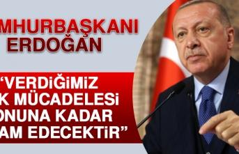 Erdoğan: Verdiğimiz Hak Mücadelesi Sonuna Kadar Devam Edecektir