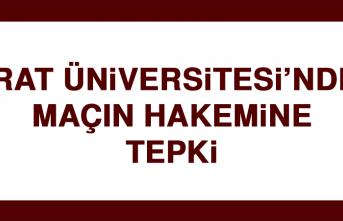 Fırat Üniversitesi'nden Maçın Hakemine Tepki…