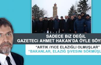Gazeteci Ahmet Hakan: Bakanlar, Elazığ Şivesini Sökmüşler