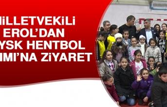 Milletvekili Erol'dan ESYSK Hentbol Takımına Ziyaret