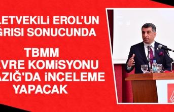 TBMM Çevre Komisyonu, Elazığ'da İnceleme Yapacak