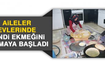 Aileler Evlerinde Kendi Ekmeğini Yapmaya Başladı