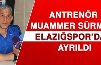 Antrenör Muammer Sürmeli Elazığspor'dan Ayrıldı
