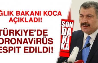 Bakan Koca: Türkiye'de Koronavirüsü Tespit Edildi!