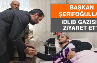 Başkan Şerifoğulları, İdlib Gazisini Ziyaret Etti