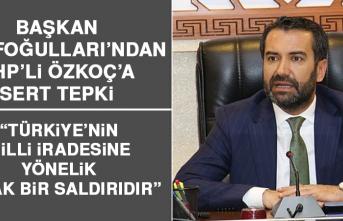 Başkan Şerifoğulları'ndan CHP'li Özkoç'a Sert Tepki