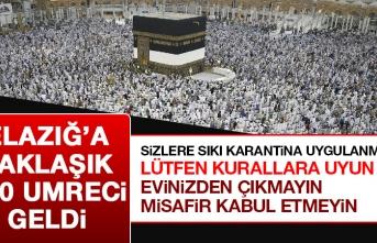 Elazığ'a Yaklaşık 400 Umreci Geldi! Lütfen Kurallara Uyun