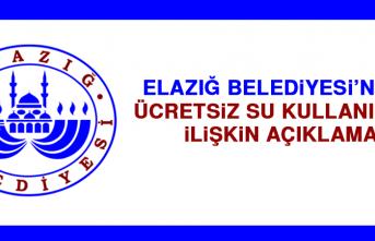 Elazığ Belediyesi'nden Ücretsiz Su Kullanımına İlişkin Açıklama