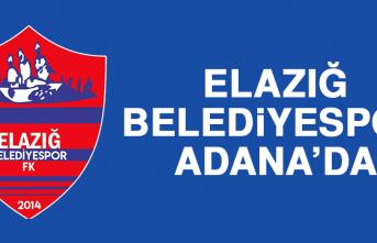 Elazığ Belediyespor; Adana'da…