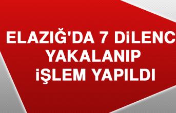 Elazığ'da 7 Dilenci Yakalanıp, İşlem Yapıldı