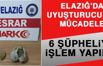 Elazığ'da Uyuşturucu İle Mücadele: 6 Şüpheliye İşlem Yapıldı