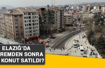 Elazığ'da depremden sonra kaç konut satıldı?