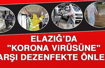 """ELAZIĞ'DA """"KORONA VİRÜSÜNE"""" KARŞI DEZENFEKTE ÖNLEMİ"""