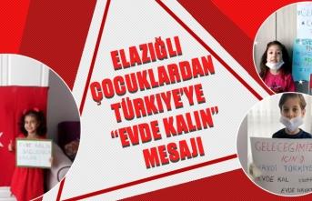 """Elazığlı Çocuklardan Türkiye'ye """"Evde Kalın"""" Mesajı"""