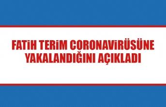 Fatih Terim Corona Virüsüne Yakalandığını Açıkladı