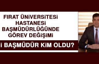 Fırat Üniversitesi Hastanesi Başmüdürlüğünde Görev Değişimi