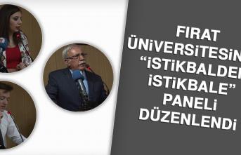 """Fırat Üniversitesi'nde """"İstikbalden İstikbale"""" Paneli Düzenlendi"""
